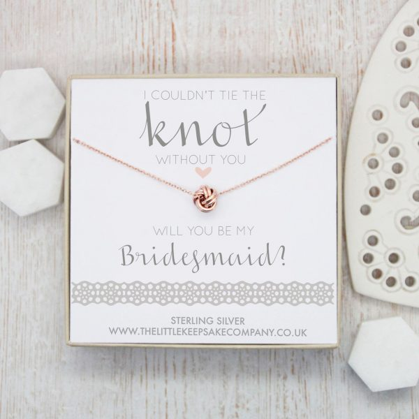 Rose Gold Wedding Necklace - ' I Couldn't Tie The Knot Without You, Will You Be My Bridesmaid'