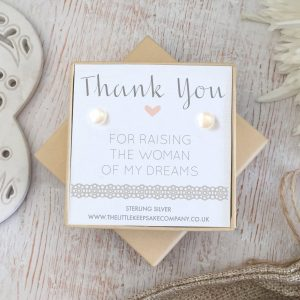 Sterling Silver & Pearl Wedding Quote Earrings - 'Thank You For Raising The Woman Of My Dreams'