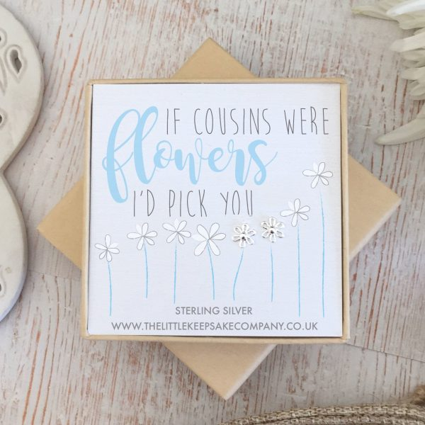 Sterling Silver Quote Earrings - 'If Cousins were Flowers'
