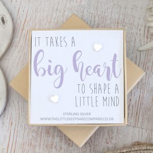 Sterling Silver Quote Earrings - 'It Takes A Big Heart To Help Shape A Little Mind'