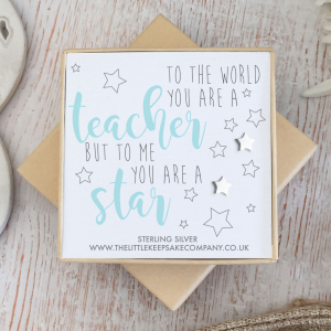 Sterling Silver Quote Earrings - 'To The World You Are A Teacher But To Me You Are A Star'