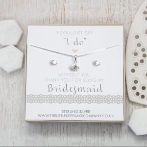 "Sterling Silver & CZ Gift Set - 'I Couldn't Say ""I Do"" Without You. Thank You For Being My Bridesmaid'"