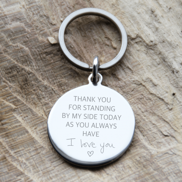 Stainless Steel Engraved Circle Keyring 'Thank You For Standing By My Side Today'