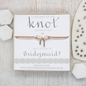 Rose Gold Vermeil Bow Bracelet - 'I Couldn't Tie The Knot Without You, Will You Be My Bridesmaid?'