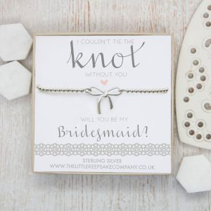 Sterling Silver Bow Bracelet - 'I Couldn't Tie The Knot Without You, Will You Be My Bridesmaid?'