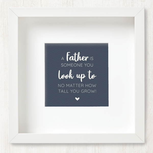 'A Father Is Someone You Look Up To' Art Print
