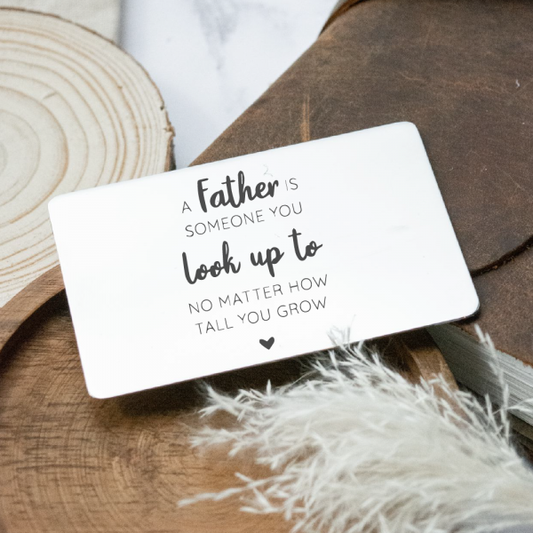 Stainless Steel Engraved Wallet Card 'A Father Is Someone You Look Up To'