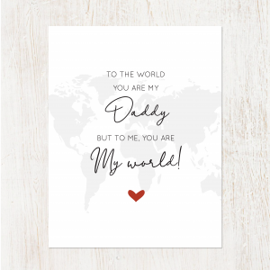 '...To Me, You Are My World' Unframed A4 Art Print